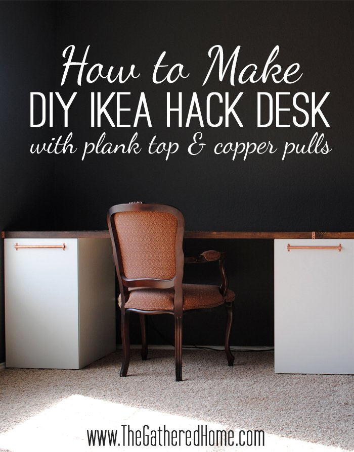 How To Make A DIY Ikea Hack Desk with a Plank Top and Copper Pulls