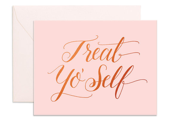 Treat Yo Self card via FoxandFallow