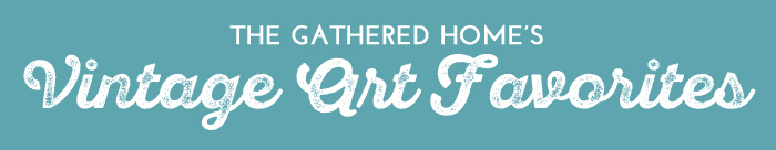 The Gathered Home's Vintage Art Favorites