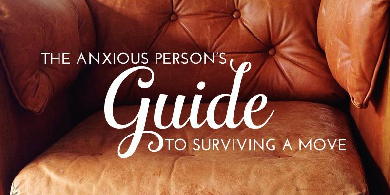 The Anxious Person's Guide to Surviving a Move