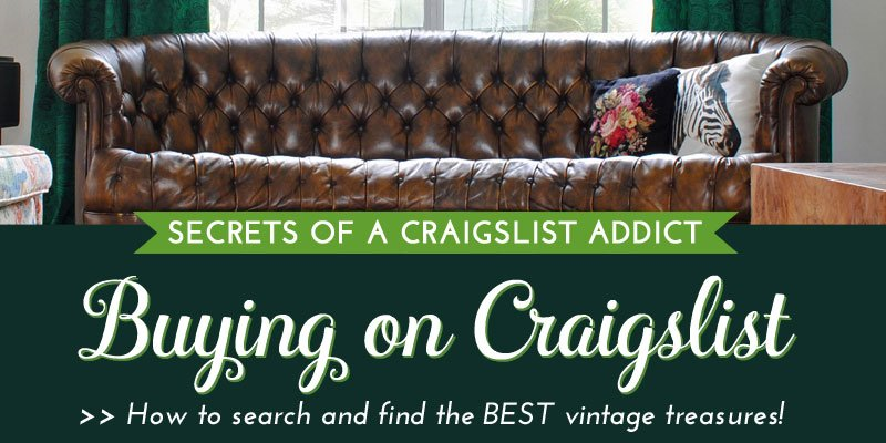 Secrets of A Craigslist Addict: Buying on Craigslist - The Gathered Home