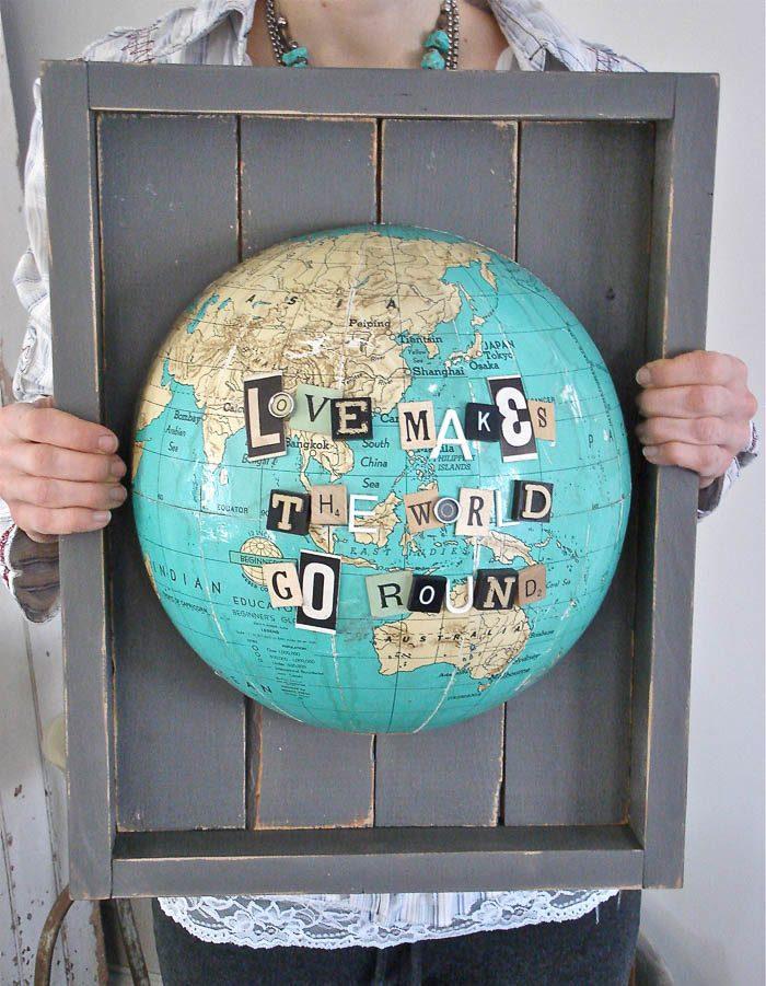 """Love Makes the World Go Round"" vintage globe art piece via Patina White"